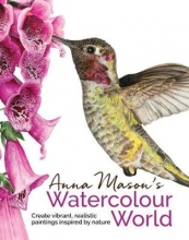 Mason, Anna Anna Mason`s Watercolour World