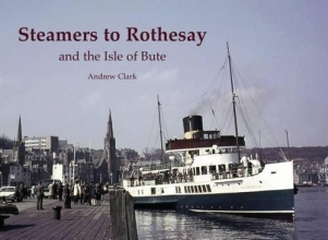 Andrew Clark Steamers to Rothesay and the Isle of Bute