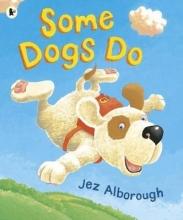 Alborough, Jez Some Dogs Do