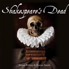 Palfrey, Simon Shakespeare`s Dead - Stages of Death in Shakespeare`s Playworlds