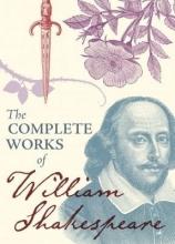 William Shakespeare The Complete Works of William Shakespeare