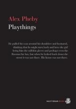Pheby, Alex Playthings