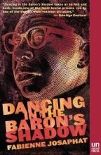 Josaphat, Fabienne Dancing in the Baron`s Shadow