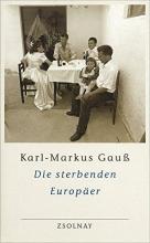 Gauß, Karl-Markus Die sterbenden Europäer