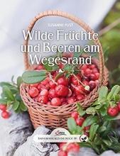 Pust, Susanne Das große kleine Buch: Wilde Früchte und Beeren am Wegesrand