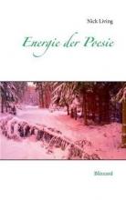 Living, Nick Energie der Poesie