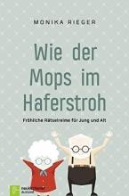 Rieger, Monika Wie der Mops im Haferstroh