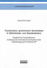 Gast, Hanna-Chris Transkription griechischer Buchstaben in Bibliotheken und Standesämtern