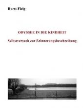 Fleig, Horst Odyssee in die Kindheit