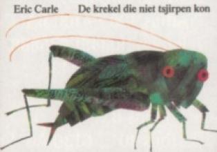 Eric  Carle De krekel die niet tsjirpen kon