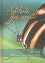 Jan  Piet Geluk gewenst!