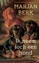 Marjan  Berk Ik neem toch een hond
