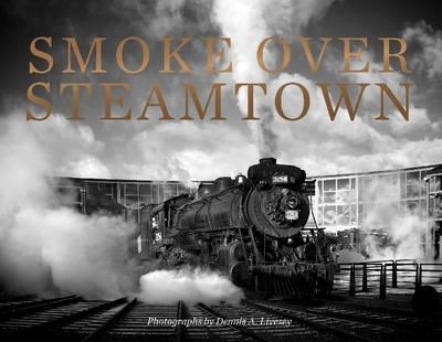 Dennis Livesey,Smoke Over Steamtown