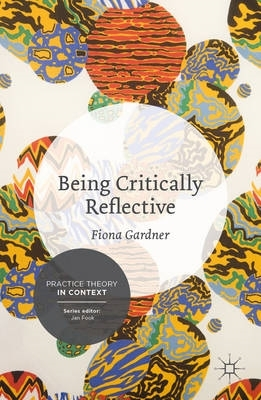 Fiona Gardner,Being Critically Reflective