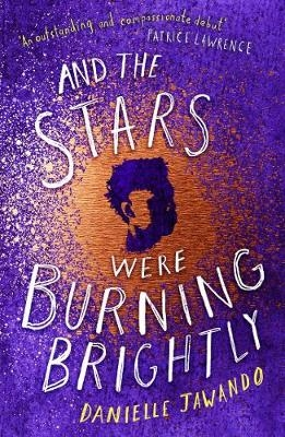 Danielle Jawando,And the Stars Were Burning Brightly