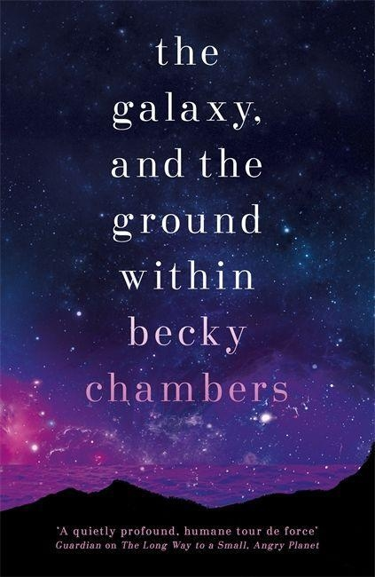 Becky Chambers,The Galaxy, and the Ground Within