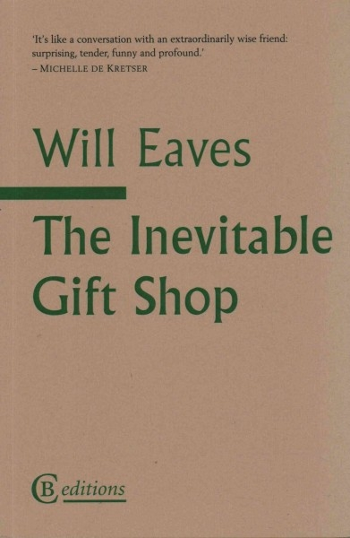 Will Eaves,The Inevitable Gift Shop