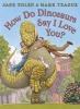 Jane Yolen, How do Dinosaurs Say I Love You?