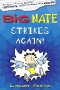 Peirce, Lincoln, Big Nate Strikes Again