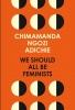 <b>C. Adichie</b>,We Should All Be Feminists