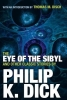 Dick, Philip K., The Eye of the Sibyl and Other Classic Stories
