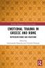 Andromache Karanika,   Vassiliki Panoussi, Emotional Trauma in Greece and Rome