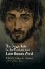 Huebner, Sabine R, Single Life in the Roman and Later Roman World