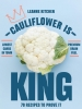 Kitchen Leanne, ,Cauliflower is King