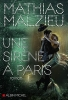 Malzieu, Mathias, Une sir?ne ? Paris