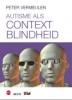 <b>Peter Vermeulen</b>,Autisme als contextblindheid