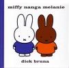 <b>Dick  Bruna</b>,miffy nanga melanie