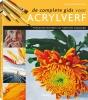 <b>Lorena Kloosterboer</b>,De complete gids voor acrylverf