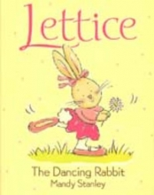 Stanley, Mandy Lettice the Dancing Rabbit