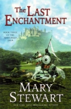 Stewart, Mary The Last Enchantment