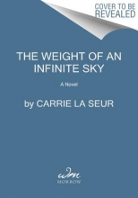 La Seur, Carrie The Weight of an Infinite Sky
