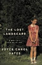 Oates, Joyce Carol The Lost Landscape