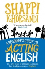 Khorsandi, Shappi Beginner`s Guide To Acting English