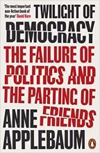 Anne Applebaum, Twilight of Democracy
