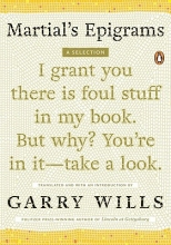 Wills, Garry Martial`s Epigrams