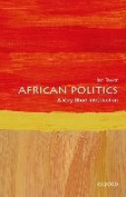 Ian (Professor in International Relations and African Political Economy at the University of St Andrews) Taylor,African Politics: A Very Short Introduction