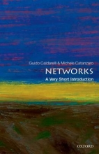 Guido (Professor of Theoretical Physics in the IMT Alti Studi Lucca and a member of Complex System Institute of the National Research Council, Italy) Caldarelli,   Michele (Freelance journalist) Catanzaro Networks: A Very Short Introduction