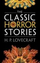 Lovecraft, Howard Phillips The Classic Horror Stories