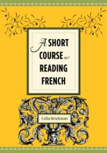 Brickman, Celia A Short Course in Reading French