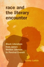 Larkin, Lesley Race and the Literary Encounter