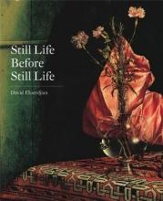 David,Ekserdjian Still Life Before Still Life