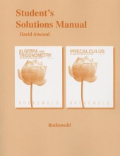 Gary K. Rockswold Student`s Solutions Manual for Algebra and Trigonometry with Modeling & Visualization and Precalculus with Modeling and Visualization