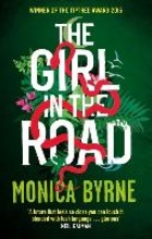 Byrne, Monica The Girl in the Road