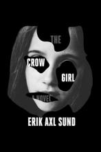 Sund, Erik Axl The Crow Girl