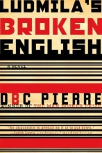 Pierre, Dbc Ludmila`s Broken English - A Novel