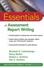 Elizabeth O. Lichtenberger,   Nancy Mather,   Nadeen L. Kaufman,   Alan S. Kaufman Essentials of Assessment Report Writing